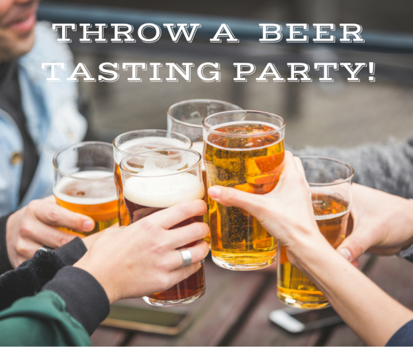 Throw a Beer Tasting Party!
